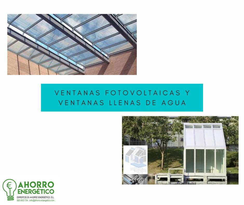Ventanas fotovoltaicas y ventanas llenas de agua